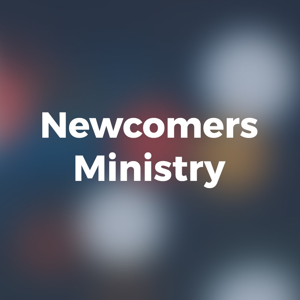 Newcomers Ministry